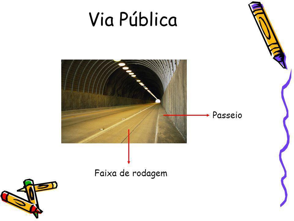 Via Pública Faixa de rodagem Passeio
