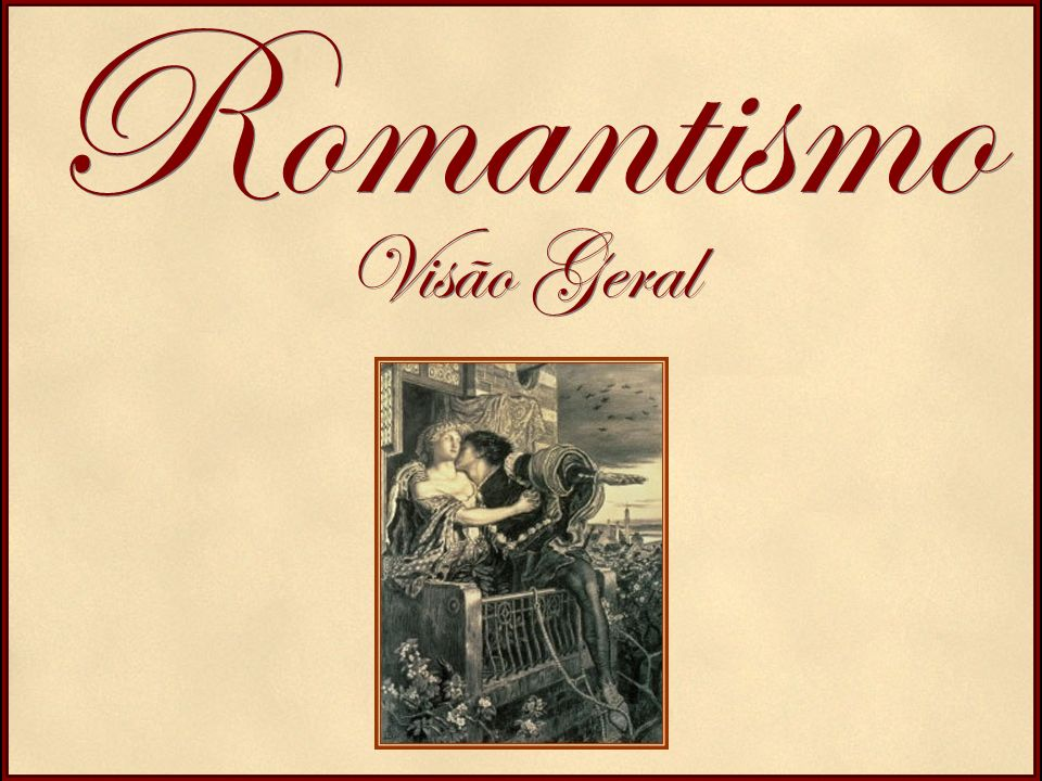 Romantismo Recriação do mito do Cavaleiro Andante e do Ambiente Feudal.