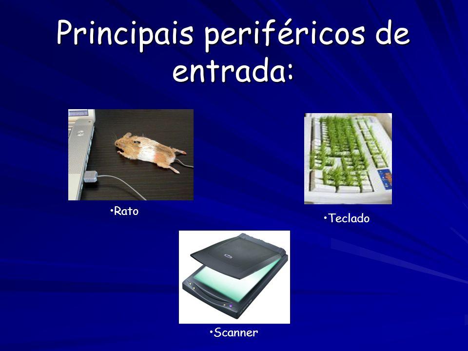 Principais periféricos de entrada: Rato Teclado Scanner