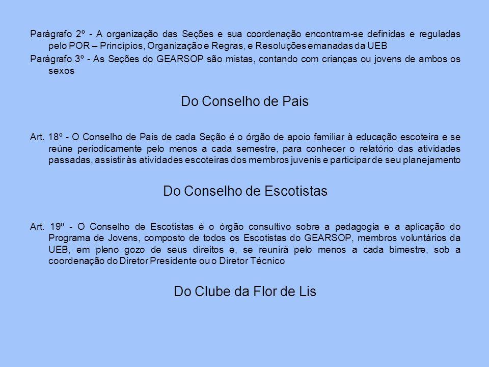 Parágrafo 2º - A organização das Seções e sua coordenação encontram-se definidas e reguladas pelo POR – Princípios, Organização e Regras, e Resoluções