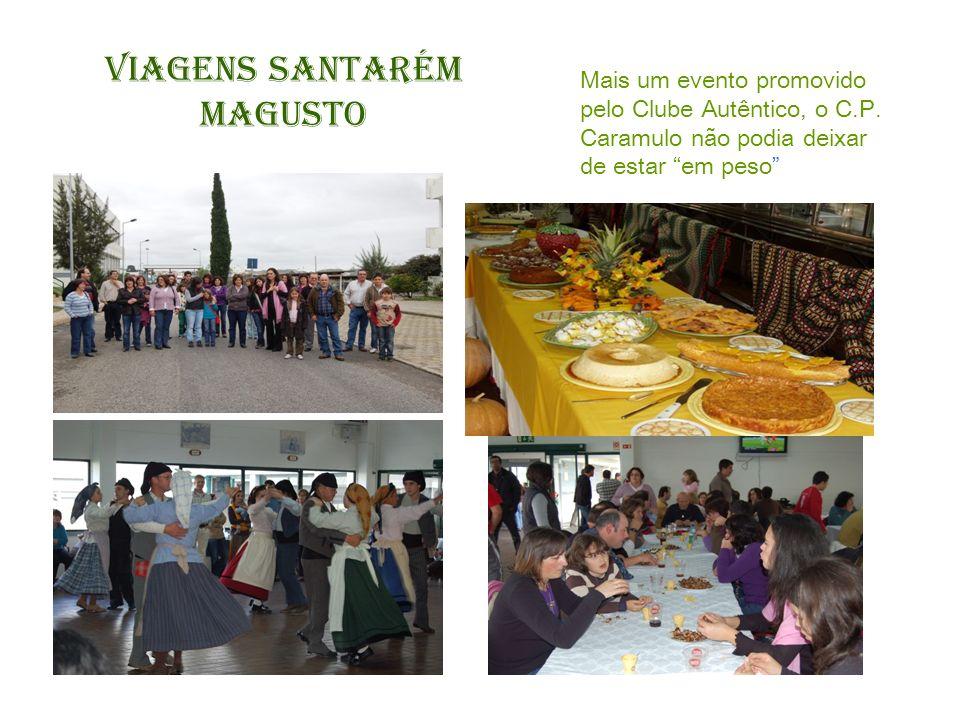 … Viagens Santarém Magusto Mais um evento promovido pelo Clube Autêntico, o C.P. Caramulo não podia deixar de estar em peso