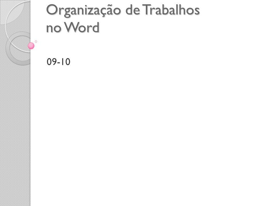 Organização de Trabalhos no Word 09-10