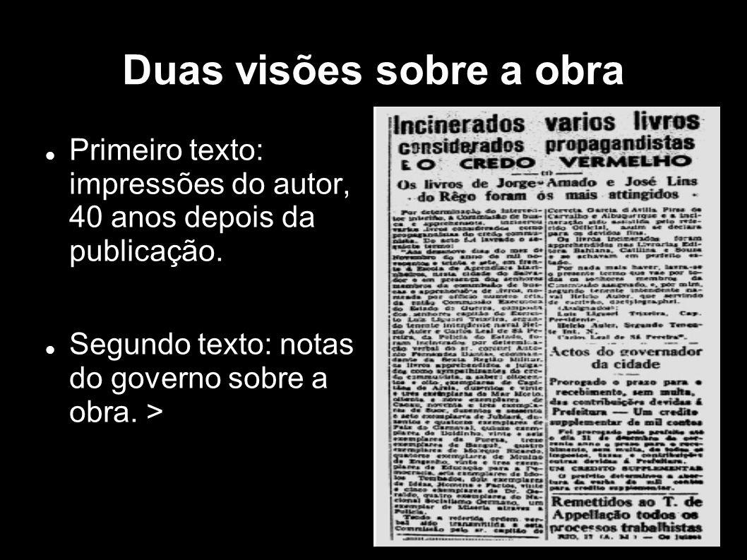 Duas visões sobre a obra Primeiro texto: impressões do autor, 40 anos depois da publicação. Segundo texto: notas do governo sobre a obra. >