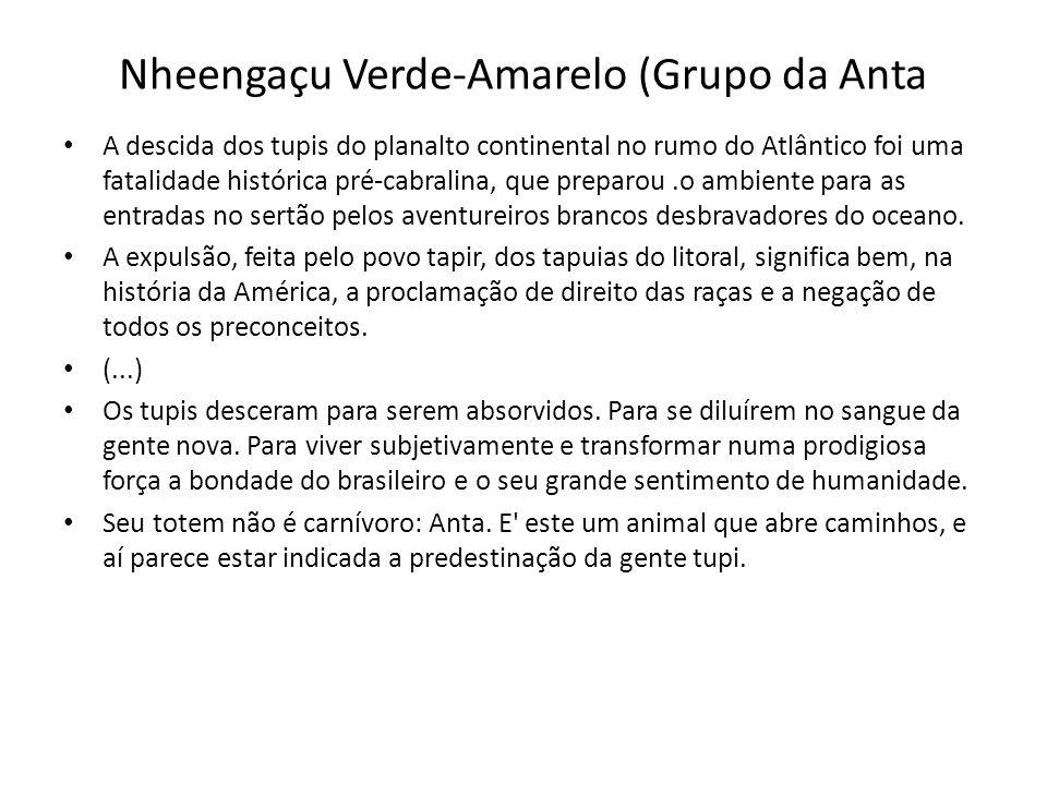 Nheengaçu Verde-Amarelo (Grupo da Anta A descida dos tupis do planalto continental no rumo do Atlântico foi uma fatalidade histórica pré-cabralina, qu