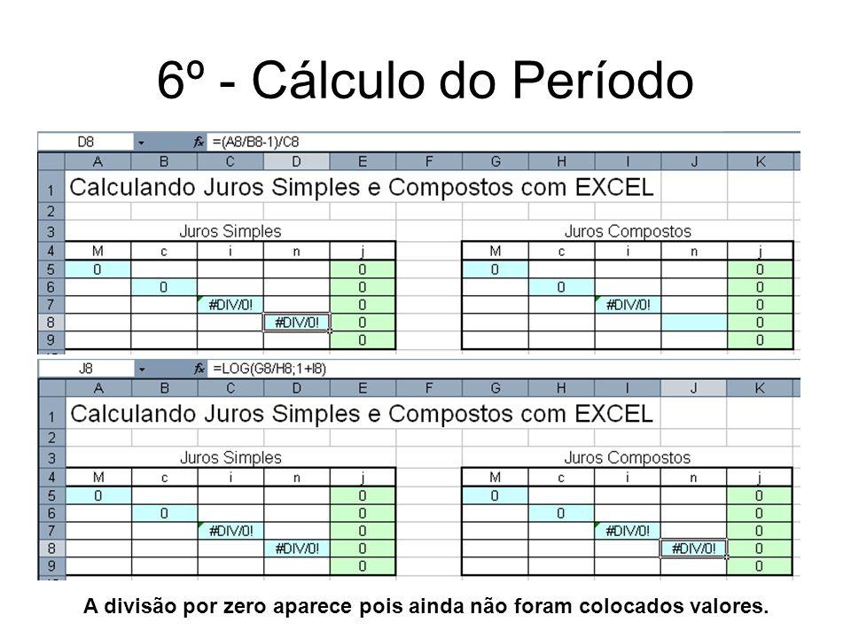 7º - Cálculo dos Juros Juros é a diferença de Montante e Capital, logo a fórmula colocada no primeiro pode ser copiada para todos.