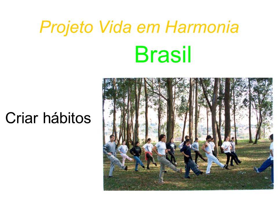 Projeto Vida em Harmonia Criar hábitos Brasil