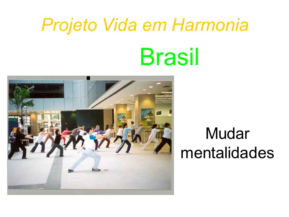 Projeto Vida em Harmonia Mudar mentalidades Brasil