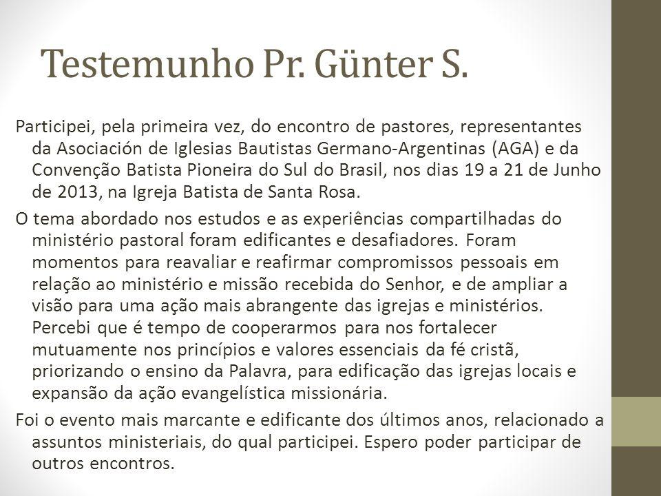 Testemunho Pr. Günter S. Participei, pela primeira vez, do encontro de pastores, representantes da Asociación de Iglesias Bautistas Germano-Argentinas