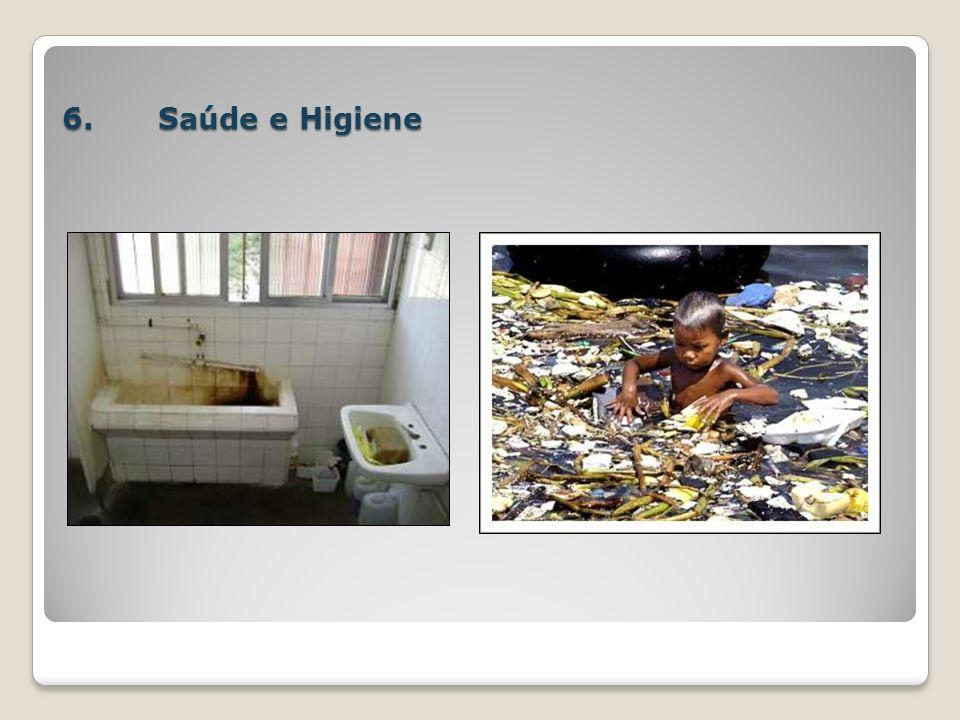 6.Saúde e Higiene