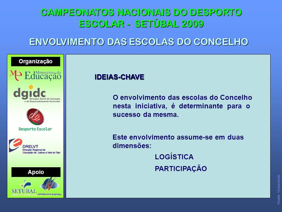 IDEIAS-CHAVE O envolvimento das escolas do Concelho nesta iniciativa, é determinante para o sucesso da mesma.