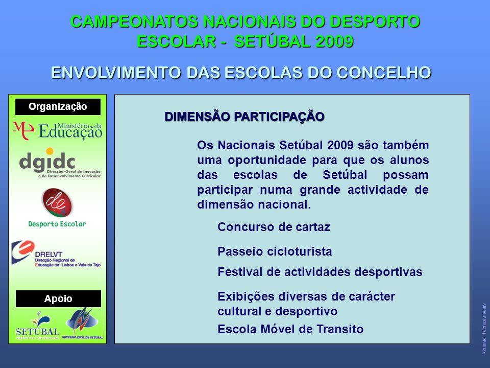 DIMENSÃO PARTICIPAÇÃO Os Nacionais Setúbal 2009 são também uma oportunidade para que os alunos das escolas de Setúbal possam participar numa grande actividade de dimensão nacional.