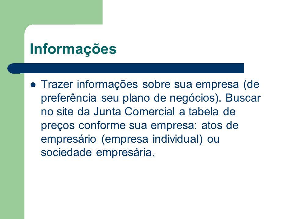 Informações Trazer informações sobre sua empresa (de preferência seu plano de negócios).