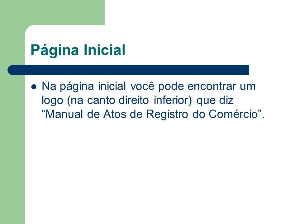 Página Inicial Na página inicial você pode encontrar um logo (na canto direito inferior) que diz Manual de Atos de Registro do Comércio.