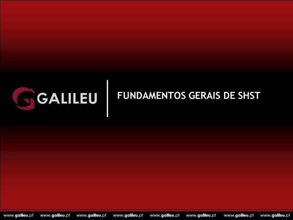 www. galileu.pt www. galileu.pt www. galileu.pt www. galileu.pt FUNDAMENTOS GERAIS DE SHST