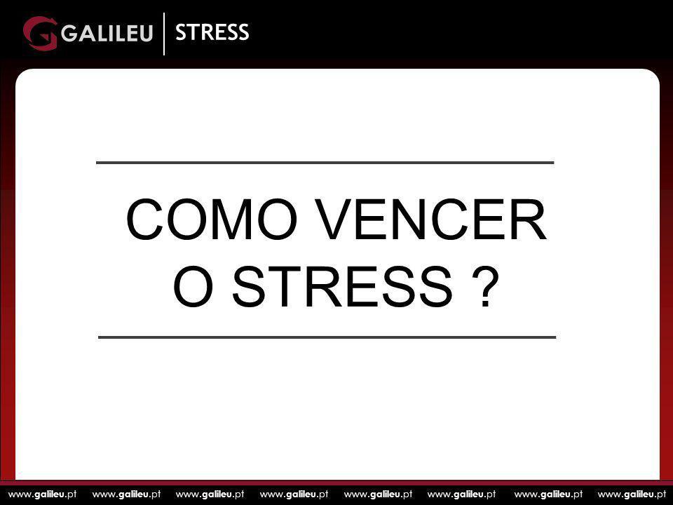 www. galileu.pt www. galileu.pt www. galileu.pt www. galileu.pt STRESS COMO VENCER O STRESS ?