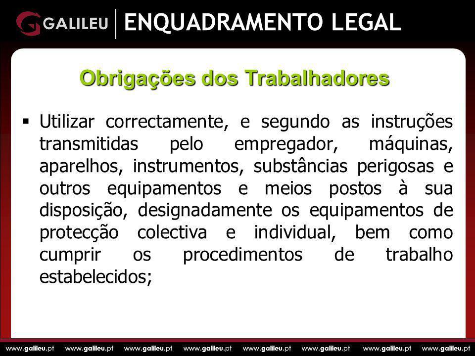 www. galileu.pt www. galileu.pt www. galileu.pt www. galileu.pt ENQUADRAMENTO LEGAL Utilizar correctamente, e segundo as instruções transmitidas pelo