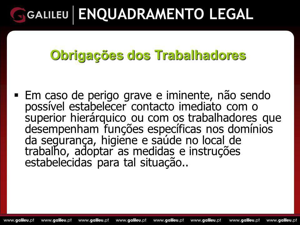 www. galileu.pt www. galileu.pt www. galileu.pt www. galileu.pt ENQUADRAMENTO LEGAL Em caso de perigo grave e iminente, não sendo possível estabelecer