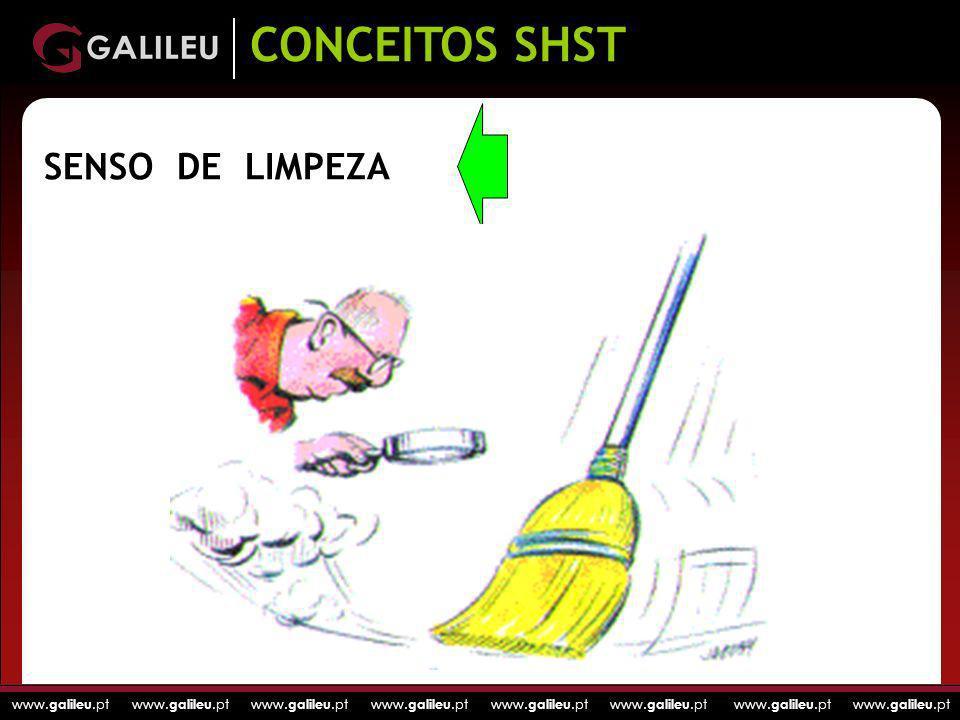 www. galileu.pt www. galileu.pt www. galileu.pt www. galileu.pt SENSO DE LIMPEZA CONCEITOS SHST
