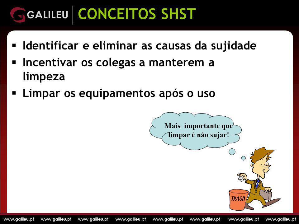 www. galileu.pt www. galileu.pt www. galileu.pt www. galileu.pt Identificar e eliminar as causas da sujidade Incentivar os colegas a manterem a limpez