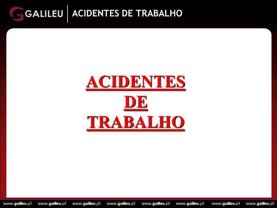 www. galileu.pt www. galileu.pt www. galileu.pt www. galileu.pt ACIDENTESDETRABALHO ACIDENTES DE TRABALHO