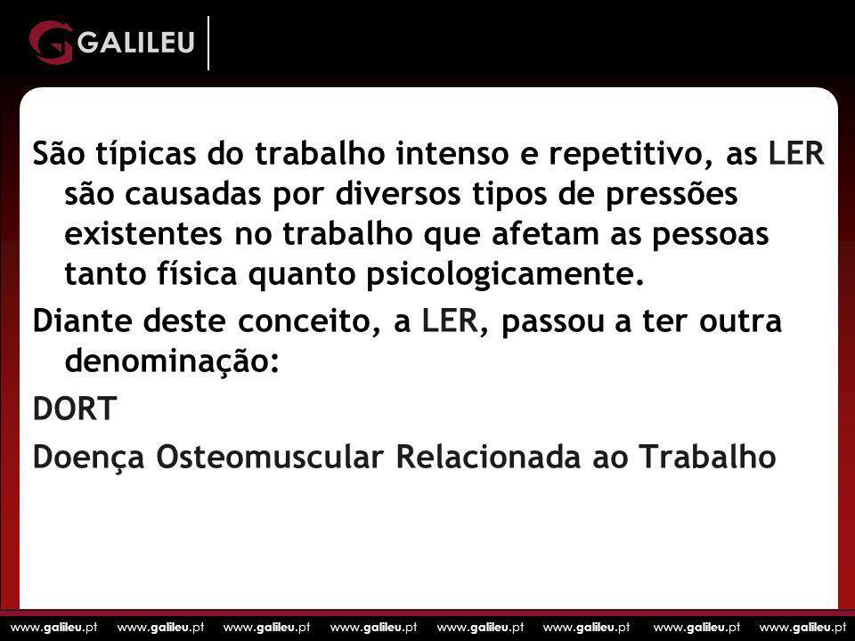 www. galileu.pt www. galileu.pt www. galileu.pt www. galileu.pt São típicas do trabalho intenso e repetitivo, as LER são causadas por diversos tipos d