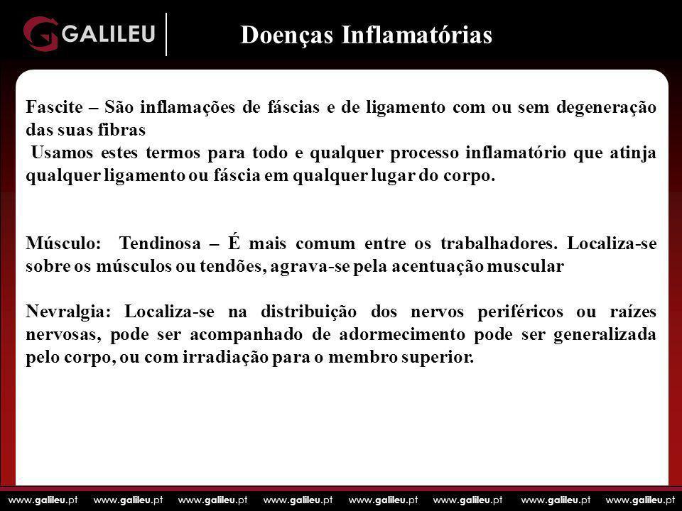 www. galileu.pt www. galileu.pt www. galileu.pt www. galileu.pt Fascite – São inflamações de fáscias e de ligamento com ou sem degeneração das suas fi