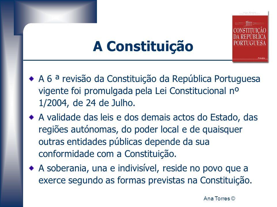 Ana Torres © A 6 ª revisão da Constituição da República Portuguesa vigente foi promulgada pela Lei Constitucional nº 1/2004, de 24 de Julho. A validad