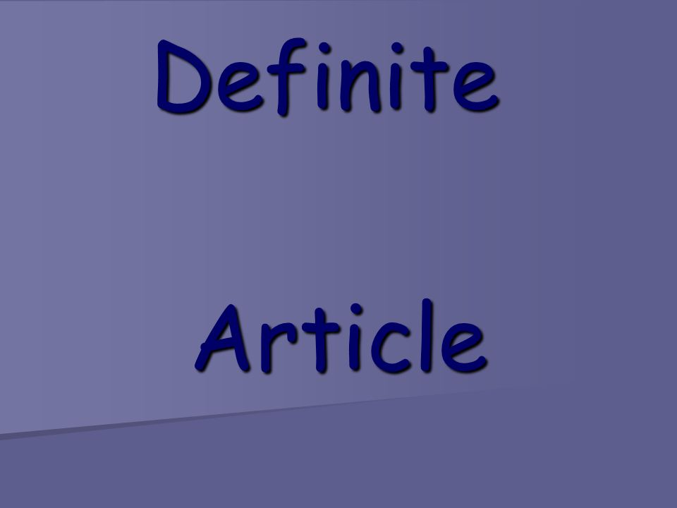 Definite Article : THE THE