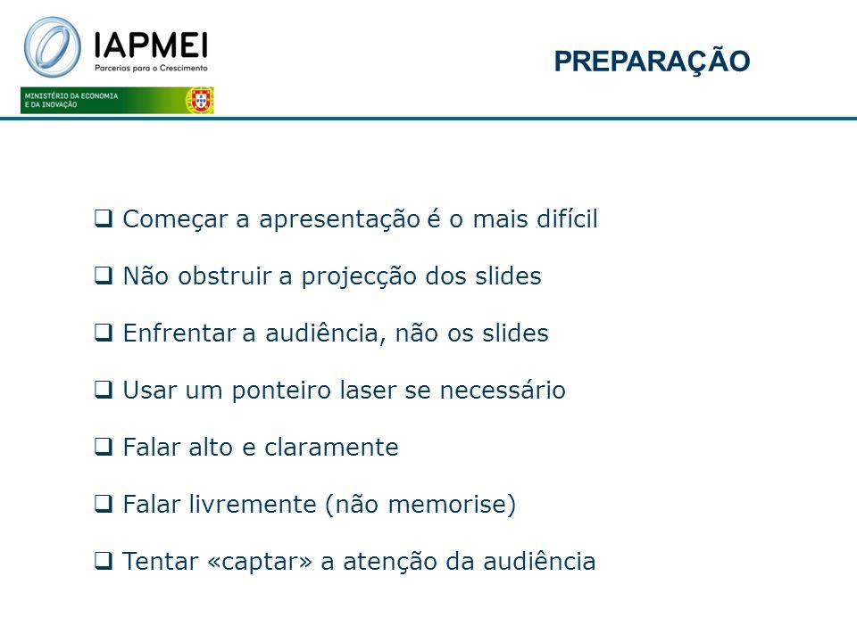 Começar a apresentação é o mais difícil Não obstruir a projecção dos slides Enfrentar a audiência, não os slides Usar um ponteiro laser se necessário