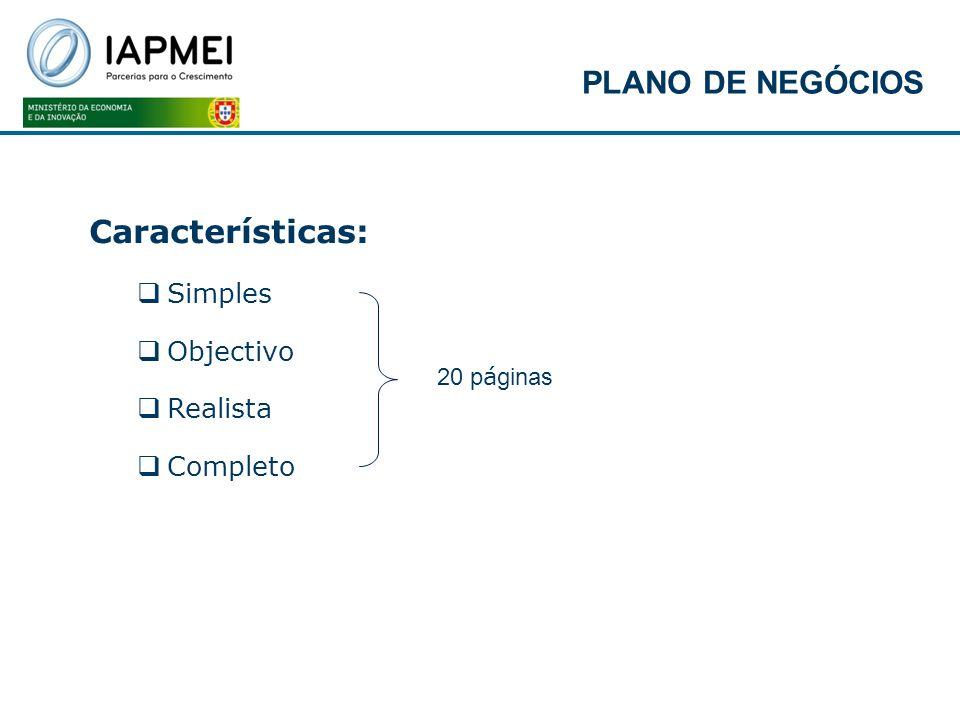Características: Simples Objectivo Realista Completo 20 p á ginas PLANO DE NEGÓCIOS
