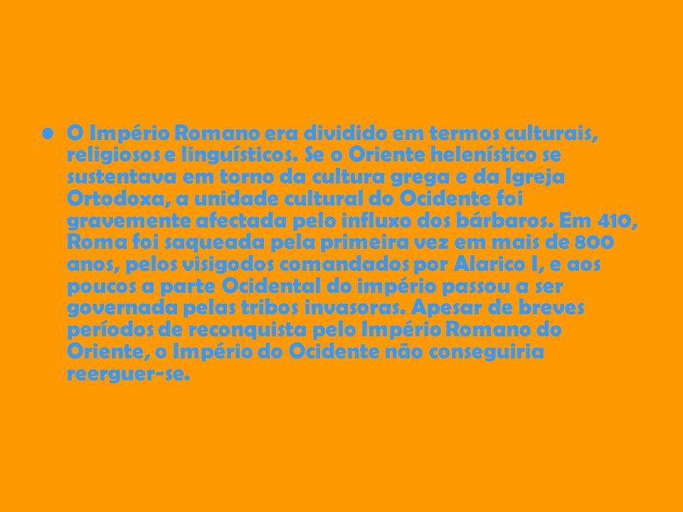 O Império Romano era dividido em termos culturais, religiosos e linguísticos.