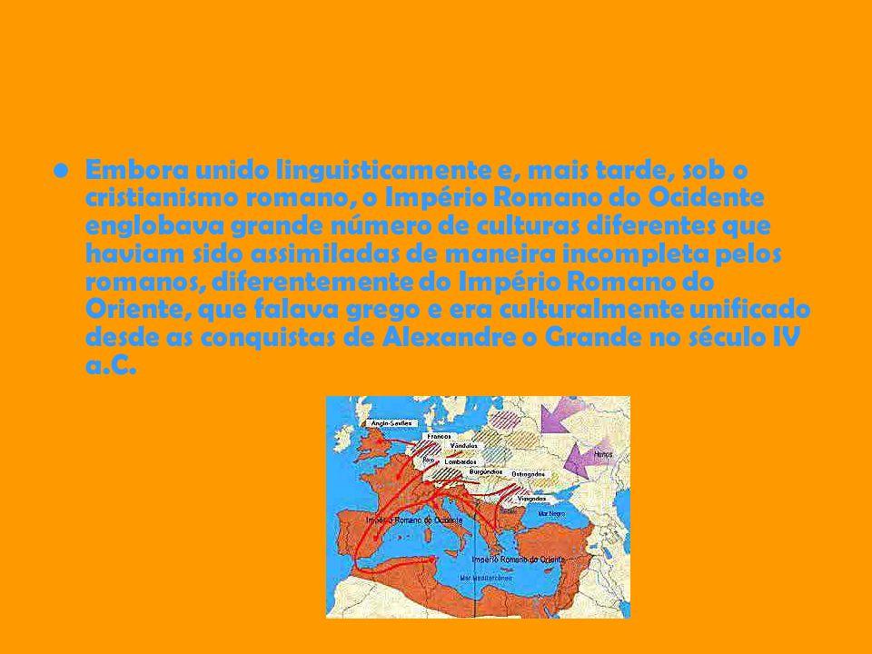 Embora unido linguisticamente e, mais tarde, sob o cristianismo romano, o Império Romano do Ocidente englobava grande número de culturas diferentes que haviam sido assimiladas de maneira incompleta pelos romanos, diferentemente do Império Romano do Oriente, que falava grego e era culturalmente unificado desde as conquistas de Alexandre o Grande no século IV a.C.