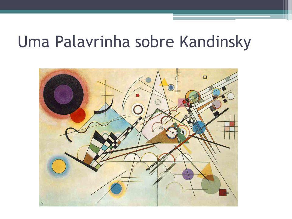 Uma Palavrinha sobre Kandinsky
