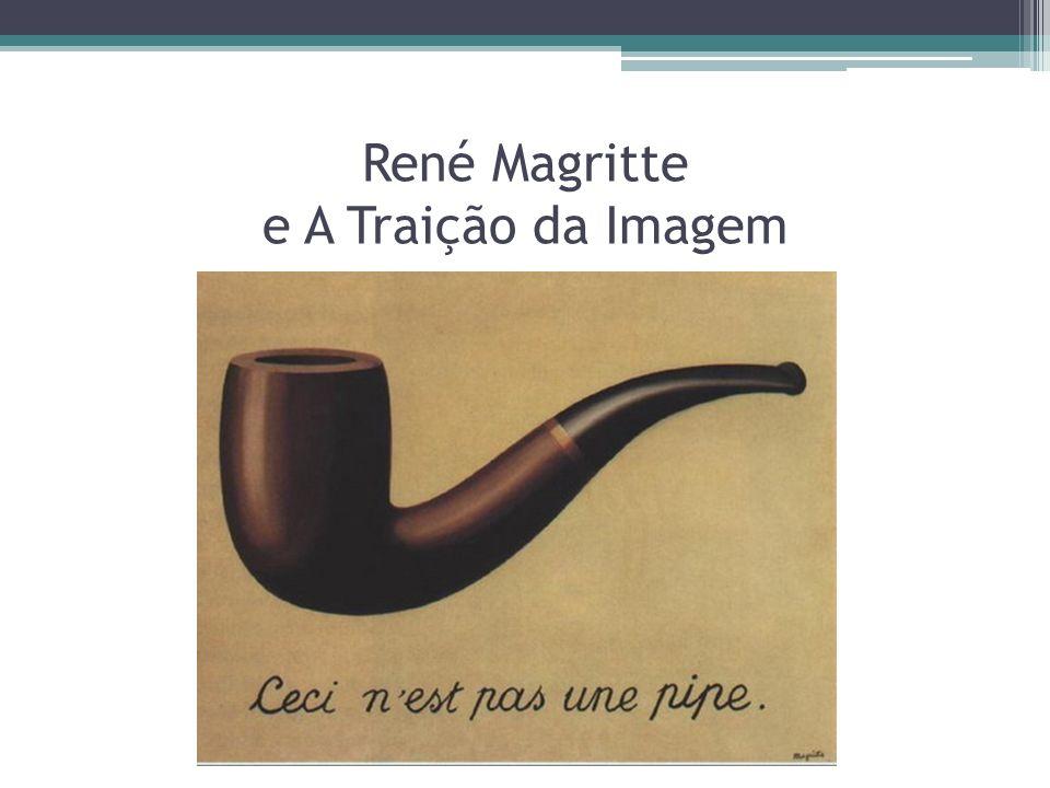 René Magritte e A Traição da Imagem