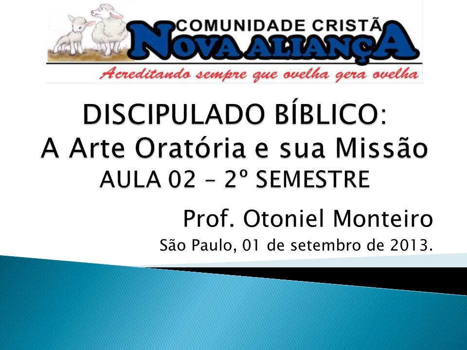 Prof. Otoniel Monteiro São Paulo, 01 de setembro de 2013.