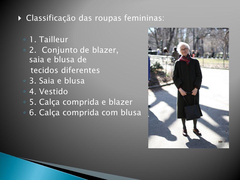 Classificação das roupas femininas: 1. Tailleur 2. Conjunto de blazer, saia e blusa de tecidos diferentes 3. Saia e blusa 4. Vestido 5. Calça comprida
