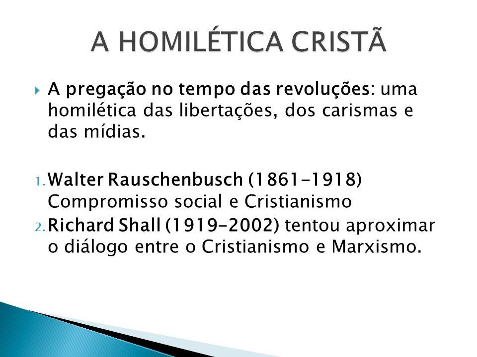 A pregação no tempo das revoluções: uma homilética das libertações, dos carismas e das mídias. 1. Walter Rauschenbusch (1861-1918) Compromisso social