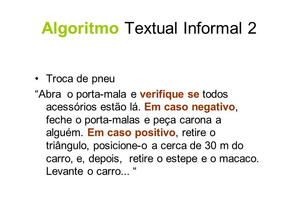 Instruções de Repetição Exemplo: repita leia(B); escreva(B); A A - 1; até A<1;