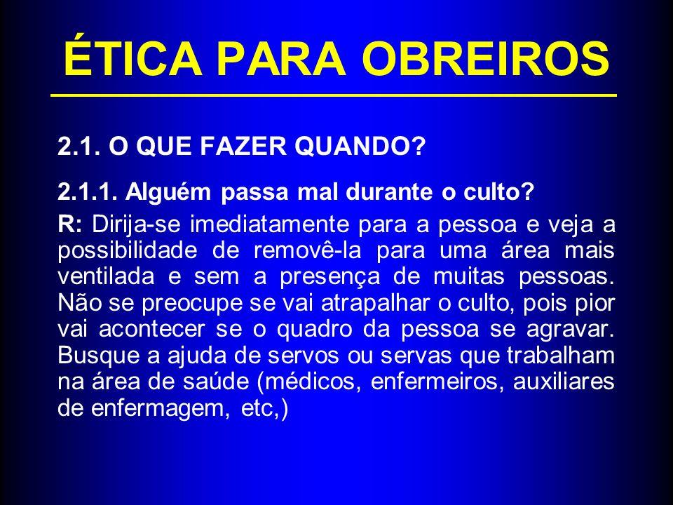 ÉTICA PARA OBREIROS 2.1.2.