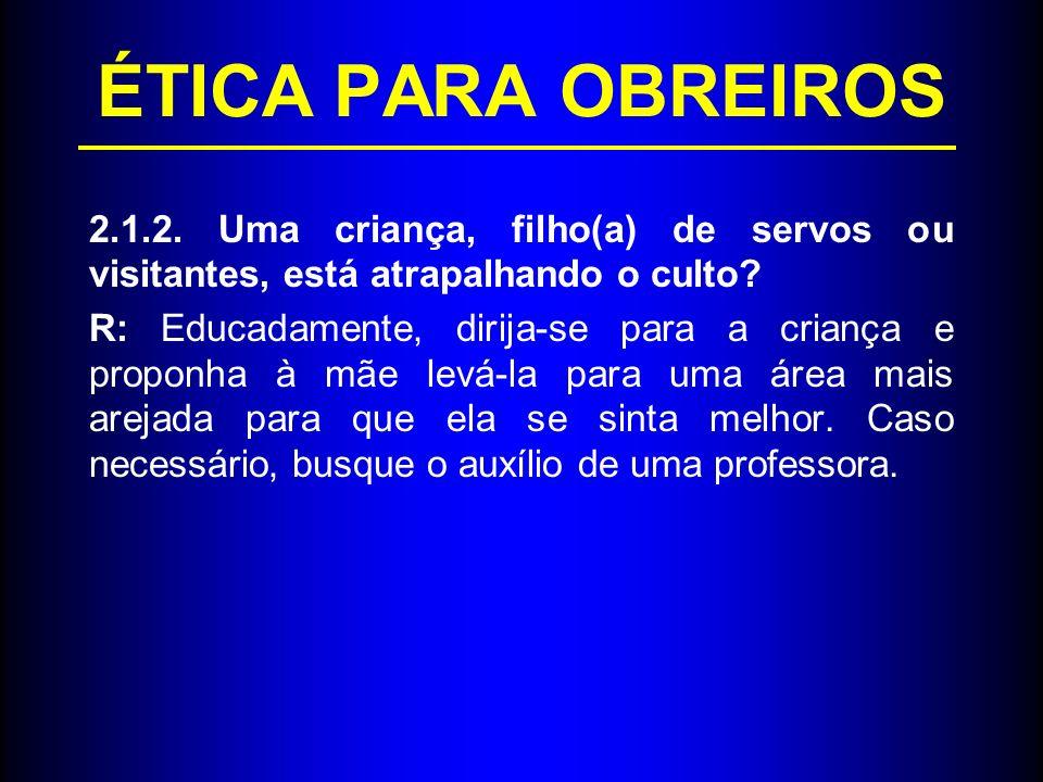 ÉTICA PARA OBREIROS 2.1.3.Alguém manifesta opressão (manifestação maligna) durante o culto.