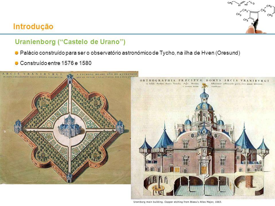Uranienborg (Castelo de Urano) Palácio construído para ser o observatório astronómico de Tycho, na ilha de Hven (Oresund) Construído entre 1576 e 1580