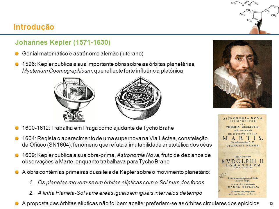 Johannes Kepler (1571-1630) Genial matemático e astrónomo alemão (luterano) 1596: Kepler publica a sua importante obra sobre as órbitas planetárias, M