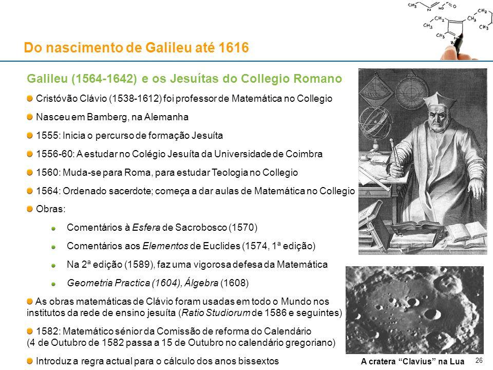 Galileu (1564-1642) e os Jesuítas do Collegio Romano Cristóvão Clávio (1538-1612) foi professor de Matemática no Collegio Nasceu em Bamberg, na Aleman