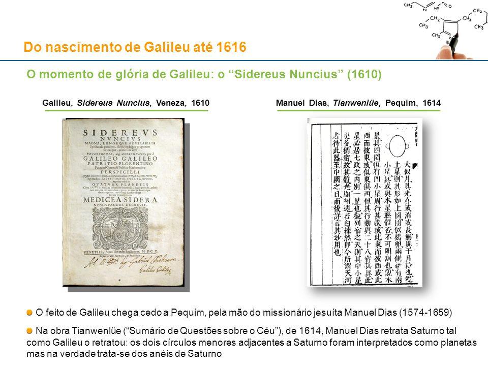 Galileu, Sidereus Nuncius, Veneza, 1610Manuel Dias, Tianwenlüe, Pequim, 1614 O momento de glória de Galileu: o Sidereus Nuncius (1610) O feito de Gali