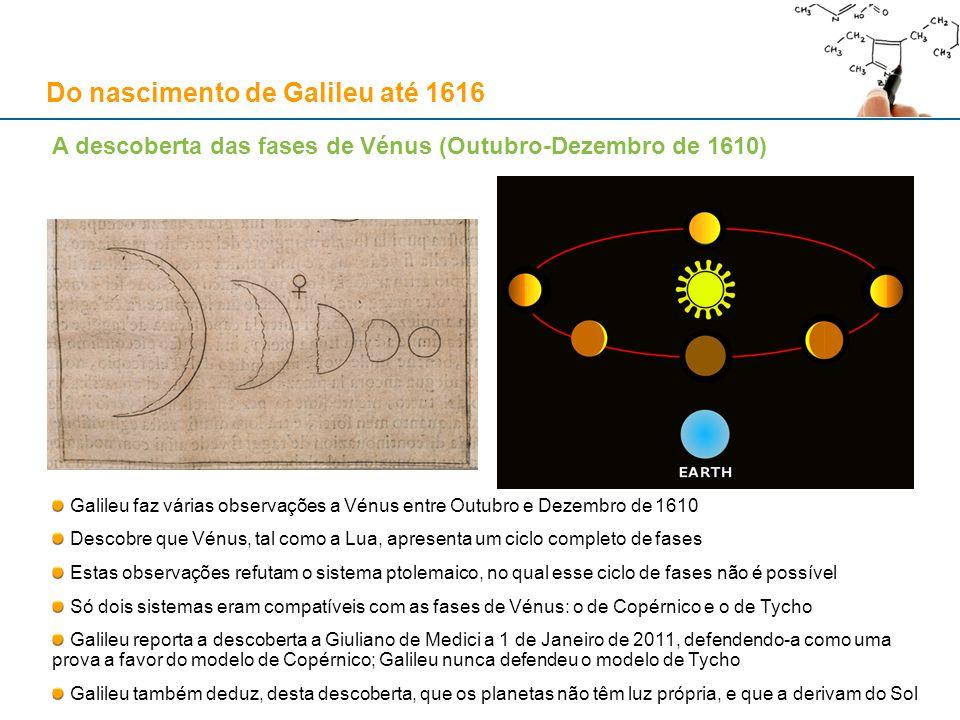 A descoberta das fases de Vénus (Outubro-Dezembro de 1610) Galileu faz várias observações a Vénus entre Outubro e Dezembro de 1610 Descobre que Vénus,