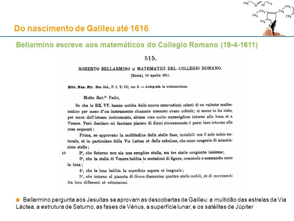 Bellarmino escreve aos matemáticos do Collegio Romano (19-4-1611) Bellarmino pergunta aos Jesuítas se aprovam as descobertas de Galileu: a multidão da