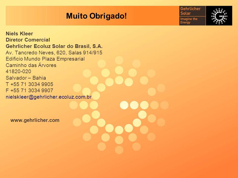 Niels Kleer Diretor Comercial Gehrlicher Ecoluz Solar do Brasil, S.A. Av. Tancredo Neves, 620, Salas 914/915 Edificio Mundo Plaza Empresarial Caminho
