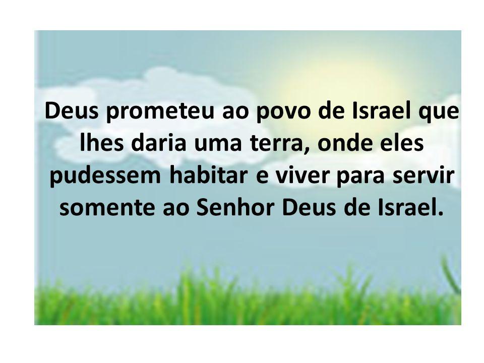 Mas será que o povo de Israel saiu do Egito e já chegou na terra prometida.