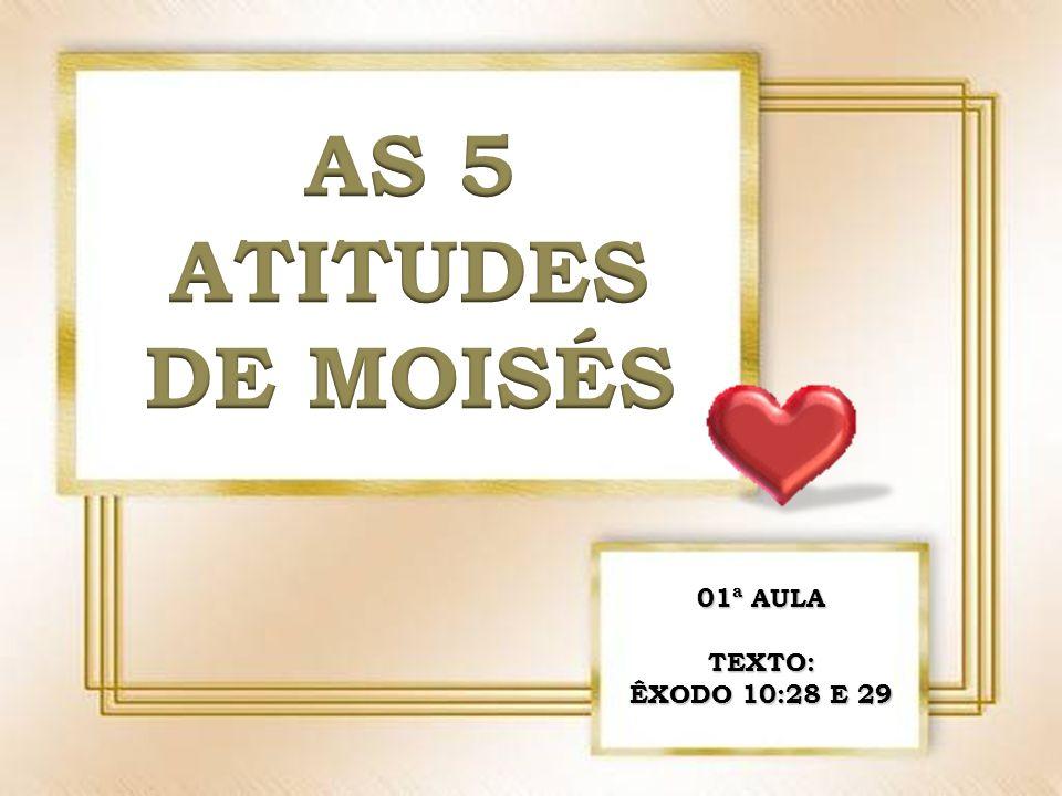 1 01ª AULA TEXTO: ÊXODO 10:28 E 29
