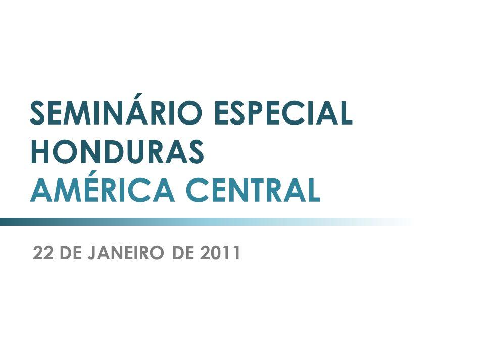 SEMINÁRIO ESPECIAL HONDURAS AMÉRICA CENTRAL 22 DE JANEIRO DE 2011
